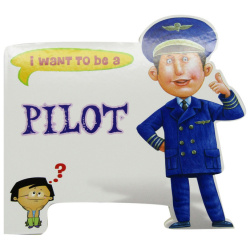I Want To Be a - Pilot