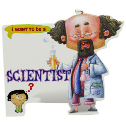I Want To Be a - Scientist