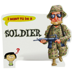 I Want To Be a - Solider