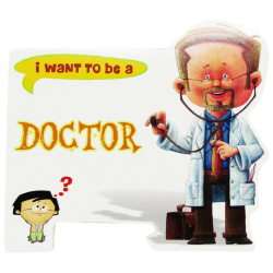 I Want To Be a - Doctor