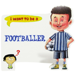 I Want To Be a - Footballer